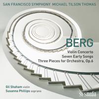 Michael Tilson Thomas & San Francisco Symphony - Berg: Violin Concerto, Seven Early Songs & Three Pieces for Orchestra artwork