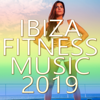 Various Artists - Ibiza Fitness Music 2019