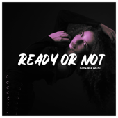 Ready Or Not (Extended)