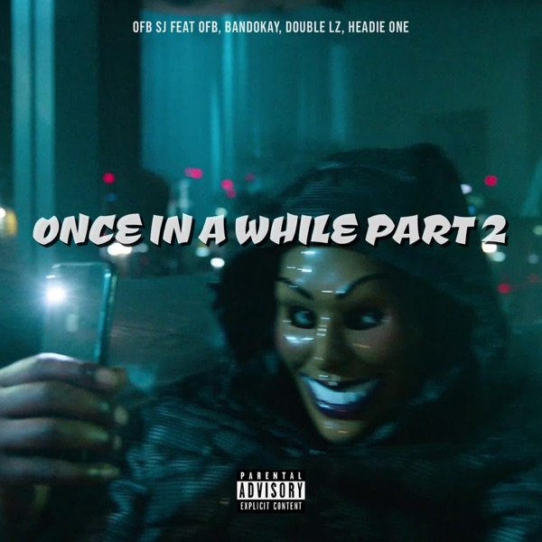 Once In a While Part 2 (feat. OFB, Bandokay, Double Lz & Headie One) - Single