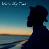 Sanya N'kanta - Waste My Time