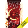 Sarah J. Maas - House of Earth and Blood: Crescent City, Book 1 (Unabridged)  artwork