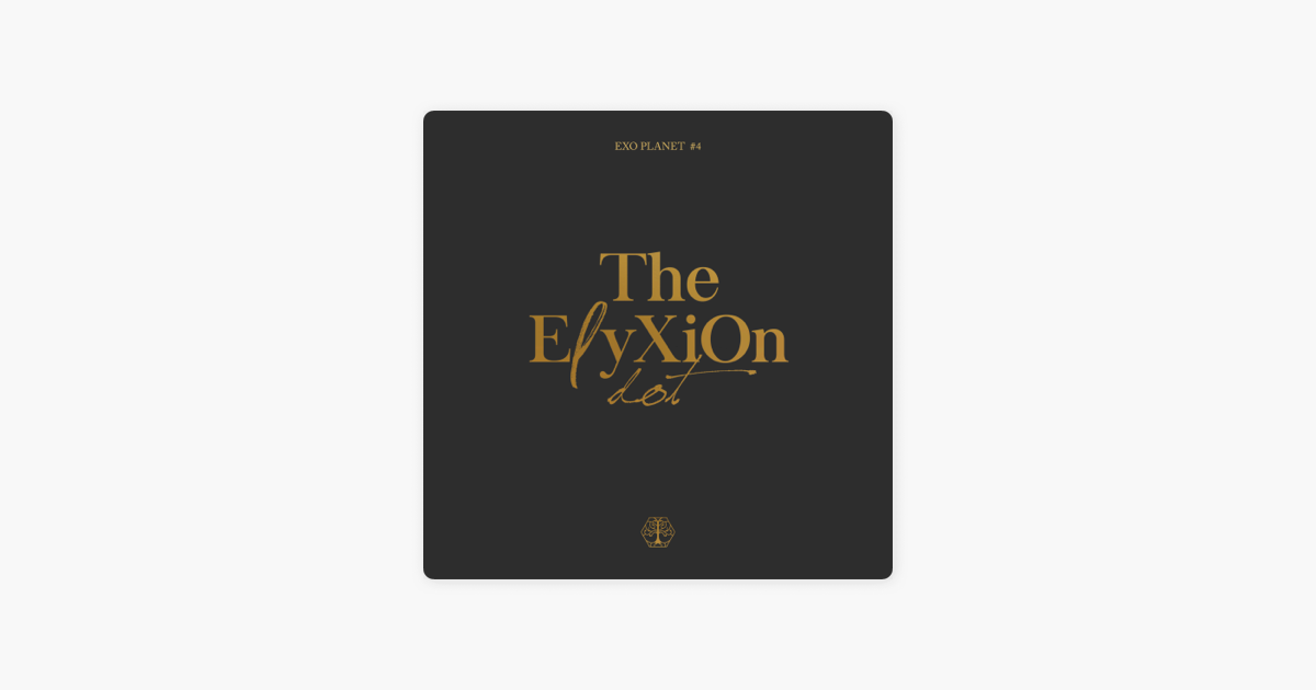 ‎EXO PLANET #4–The EℓyXiOn [dot]–[Live] by EXO