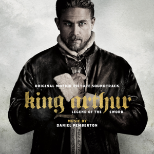 Daniel Pemberton - The Legend of Excalibur