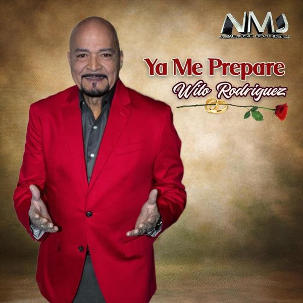 Wito Rodriguez - Ya Me Prepare