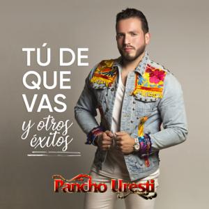 Pancho Uresti - Tú de Que Vas feat. Melissa