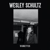 Wesley Schultz - My City of Ruins