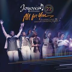 Joyous Celebration 22: All For You (Live)