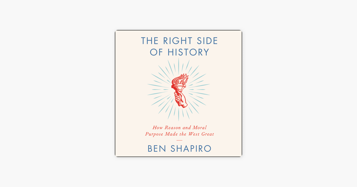 The Right Side of History - Ben Shapiro