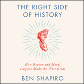 The Right Side of History - Ben Shapiro Cover Art