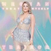 Meghan Trainor - TREAT MYSELF