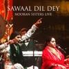 Sawaal Dil Dey Nooran Sisters Live Single