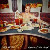 Queen Of Da Souf - Mulatto