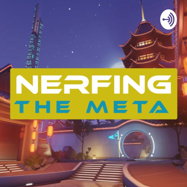 Nerfing the Meta: an Overwatch League Podcast