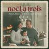 Manon Séguin & Christian Marc Gendron - Noël à trois artwork