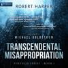 Robert Harper - Transcendental Misappropriation: Pentacle Series, Book 1 (Unabridged) artwork