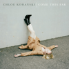 Chloe Kohanski - Come This Far  artwork