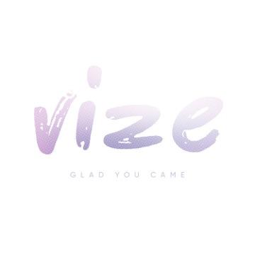 (+++)VIZE ***Glad You Came