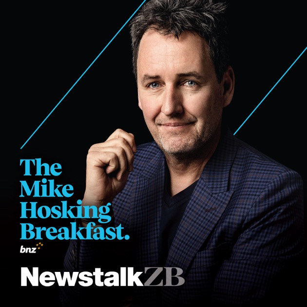 The Mike Hosking Breakfast By Newstalk Zb On Apple Podcasts