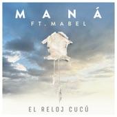Maná - El Reloj Cucú (feat. Mabel)