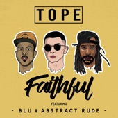 Tope - Faithful (feat. Blu & Abstract Rude) feat. Blu,Abstract Rude