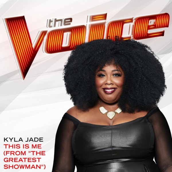 "This Is Me (From ""The Greatest Showman"") [The Voice Performance] - Single"