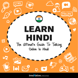 Learn Hindi: The Ultimate Guide to Talking Online in Hindi (Unabridged) audiobook