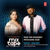 Main Teri Mohabbat Mein Jaane Jigar From T Series Mixtape Rewind Season 3 Single