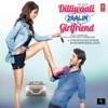 Dilliwaali Zaalim Girlfriend (Original Motion Picture Soundtrack)