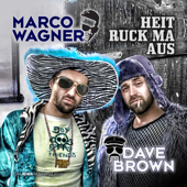 Heit ruck ma aus - Marco Wagner & Dave Brown