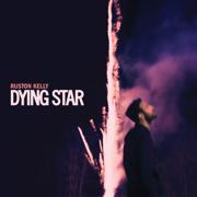 Dying Star - Ruston Kelly - Ruston Kelly