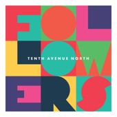Tenth Avenue North - What You Want