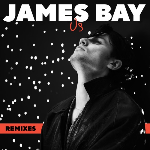 James Bay - Us (Remixes) - Single