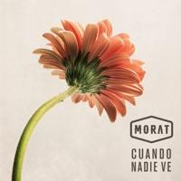 MORAT - Cuando Nadie Ve Chords and Lyrics