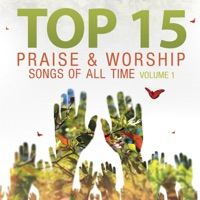 Heavenly Worship - Top 15 Praise & Worship Songs of All Time, Vol. 1
