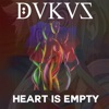 Heart Is Empty - Single, Dukus