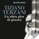 Tiziano Terzani - Un altro giro di giostra: Viaggio nel male e nel bene del nostro tempo