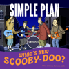Simple Plan - What's New Scooby-Doo? artwork