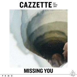 Cazzette – Missing You (feat. Parson James) – Single [iTunes Plus M4A] | iplusall.4fullz.com