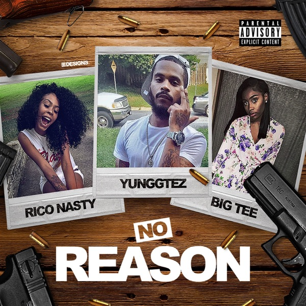 No Reason (feat. Big Tee & Rico Nasty) - Single