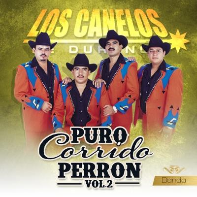 Puro Corrido Perrón Con Banda, Vol. 2 - Los Canelos de Durango