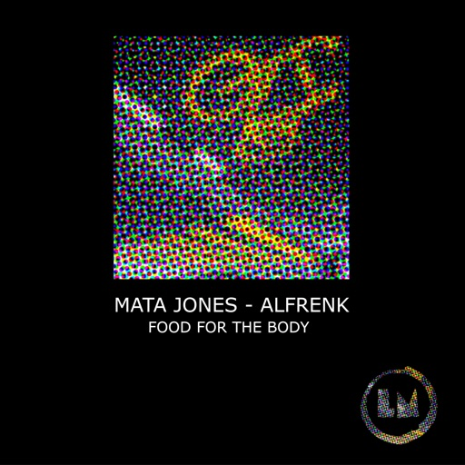 Food for the Body - EP by Alfrenk & Mata Jones
