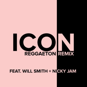 Icon (Reggaeton Remix) [feat. Will Smith & Nicky Jam] - Single Mp3 Download