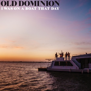 Old Dominion - I Was On a Boat That Day - Line Dance Music