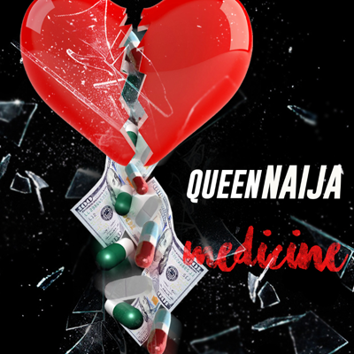 Medicine - Queen Naija song