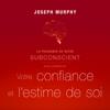Joseph Murphy - La puissance de votre subconscient pour améliorer votre confiance et l'estime de soi artwork