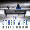 The Other Wife (Unabridged) - Michael Robotham