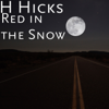 Red in the Snow - H Hicks