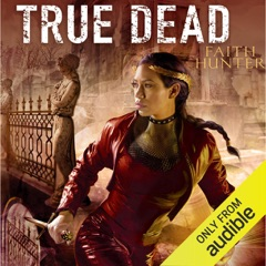 True Dead: Jane Yellowrock, Book 14 (Unabridged)