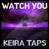Keira Taps - Watch You (Jam Power Mix) illustration